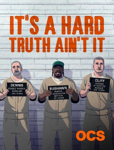 OCS - It's a Hard Truth Ain't It