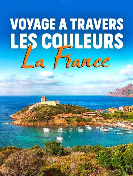 Voyage à travers les couleurs : La France