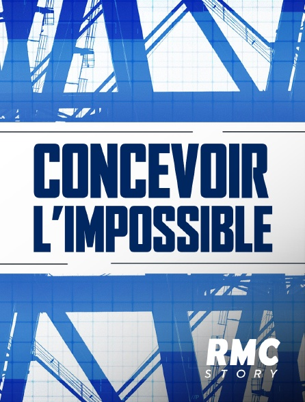 RMC Story - Concevoir l'impossible