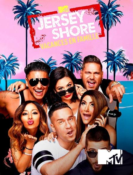 MTV - Jersey Shore : Vacances en famille