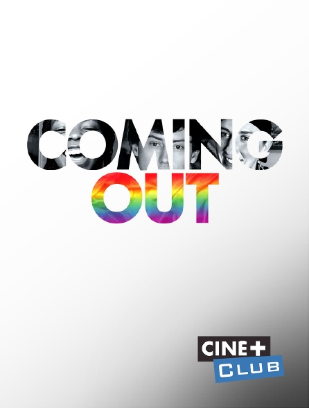 Ciné+ Club - Coming Out