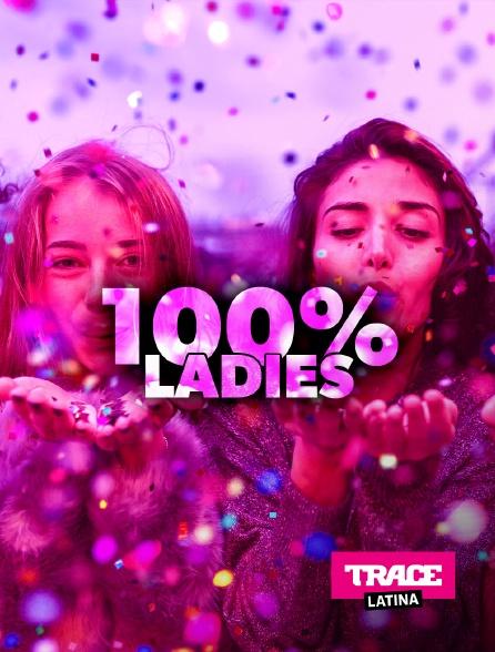 Trace Latina - 100% Ladies