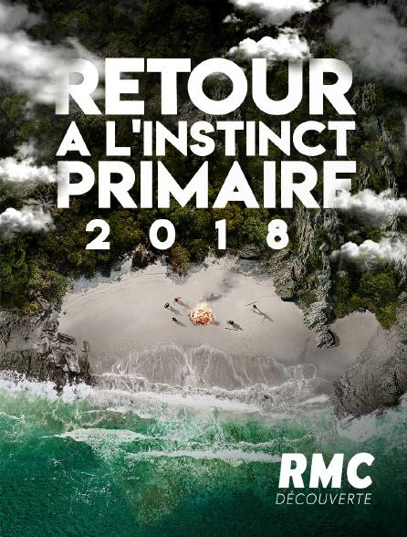 RMC Découverte - RETOUR A L'INSTINCT PRIMAIRE