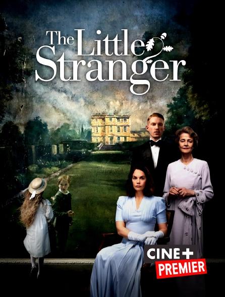 Ciné+ Premier - The Little Stranger