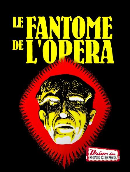 Drive-in Movie Channel - Le fantôme de l'opéra