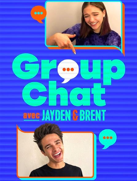 Group Chat avec Jayden et Brent