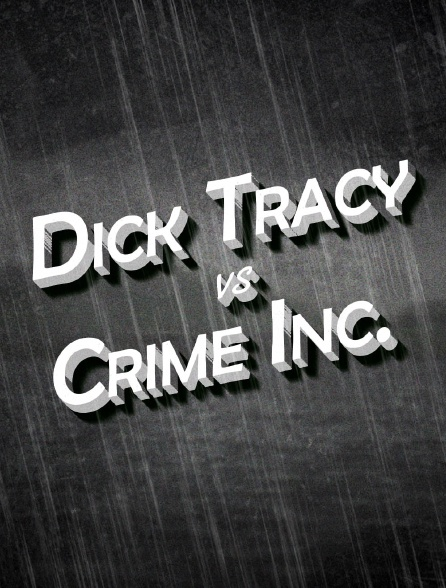 DICK TRACY vs. CRIME Inc