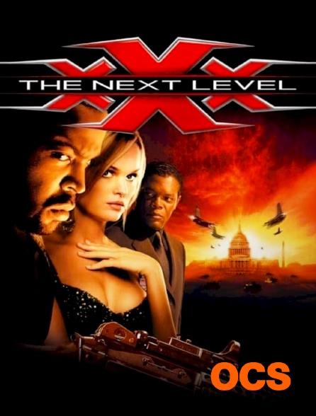 OCS - xXx : The Next Level