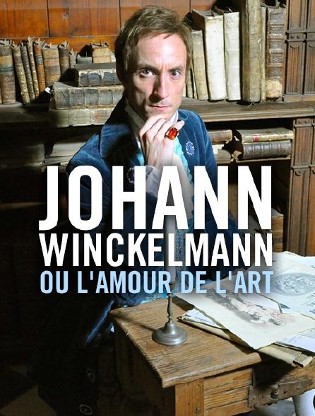 Johann Winckelmann ou l'amour de l'art