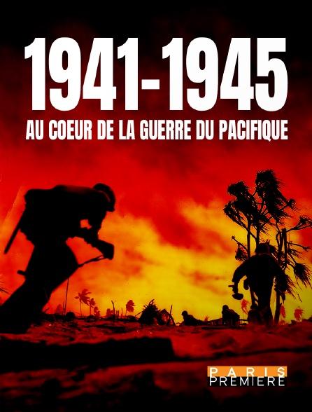 Paris Première - 1941-1945 : au coeur de la guerre du Pacifique
