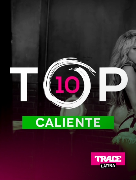 Trace Latina - Top 10 Caliente