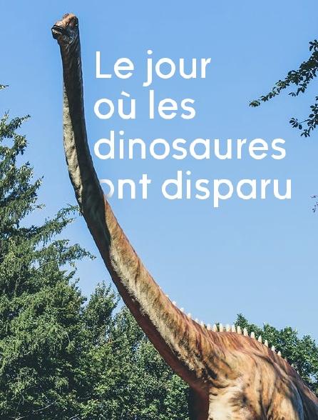 Le jour où les dinosaures ont disparu