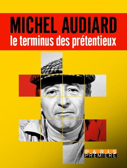 Paris Première - Michel Audiard : le terminus des prétentieux