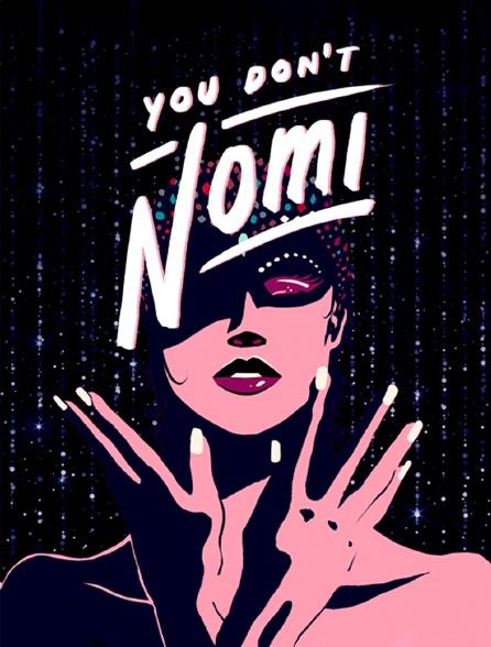 You Don't Nomi (DOUBLON à supprimer)