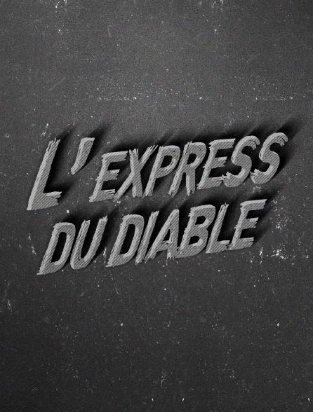 L'express du diable