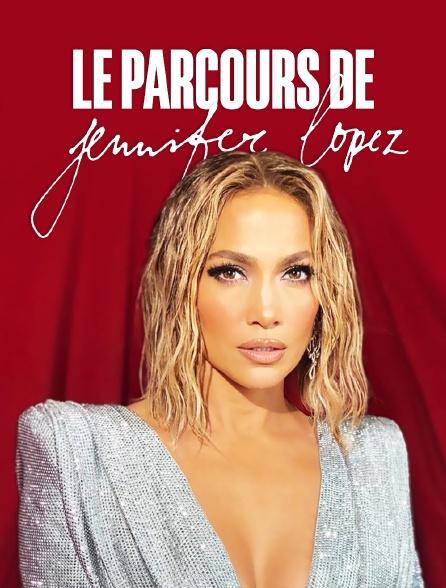 Le parcours de Jennifer Lopez