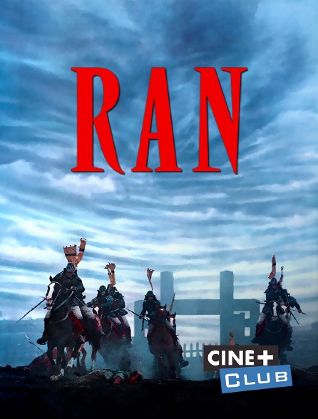 Ciné+ Club - Ran