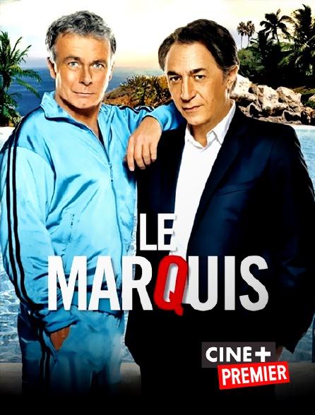 Ciné+ Premier - Le Marquis