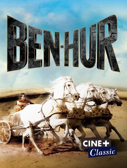 Ciné+ Classic - Ben-Hur en replay