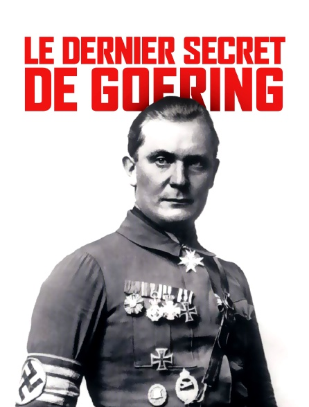 Le dernier secret de Goering