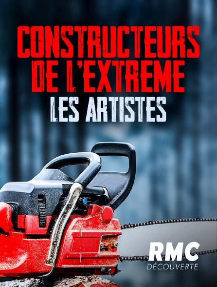 RMC Découverte - Constructeurs de l'extrême : les artistes