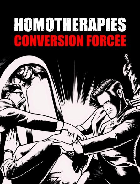Homothérapies, conversion forcée