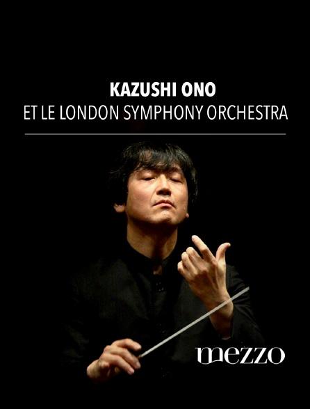 Mezzo - Kazushi Ono et le London Symphony Orchestra