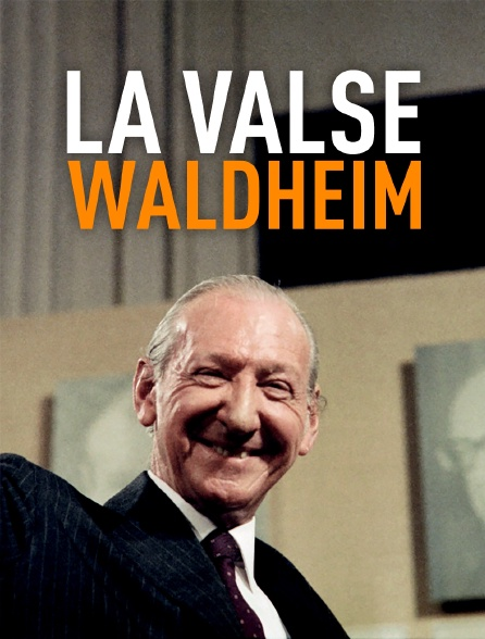 La valse Waldheim