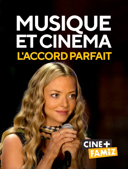 Ciné+ Famiz - Musique et cinéma : l'accord parfait