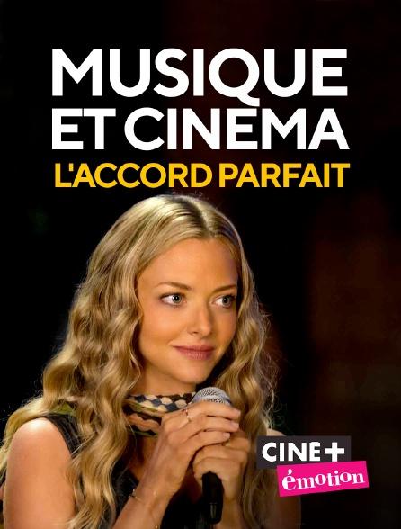 Ciné+ Emotion - Musique et cinéma : l'accord parfait