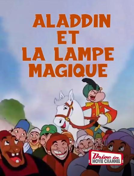 Drive-in Movie Channel - Aladdin et la lampe magique