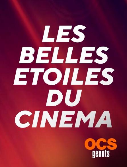OCS Géants - Les belles étoiles du cinéma