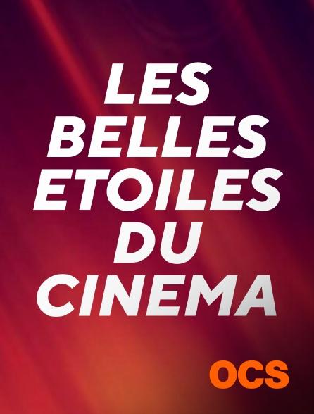 OCS - Les belles étoiles du cinéma