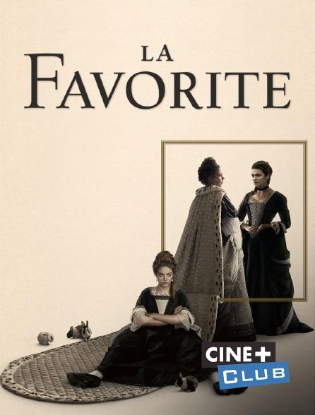 Ciné+ Club - La favorite