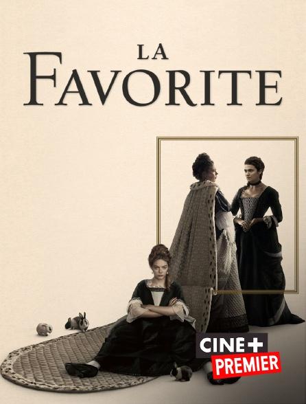 Ciné+ Premier - La favorite
