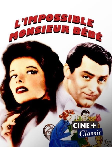 Ciné+ Classic - L'impossible monsieur Bébé