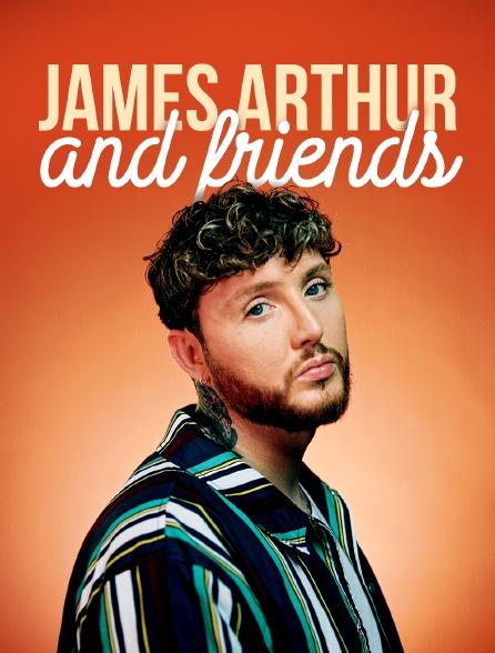 James Arthur and Friends