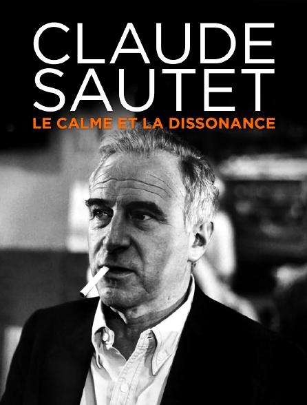 Claude Sautet, le calme et la dissonance