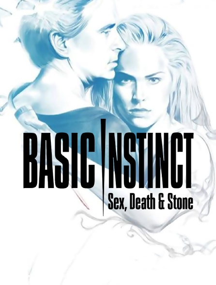 Basic Instinct, Sex, Death & Stone