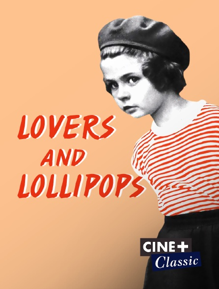 Ciné+ Classic - Lovers and Lollipops