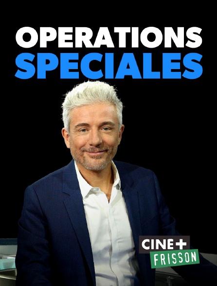 Ciné+ Frisson - Opérations spéciales