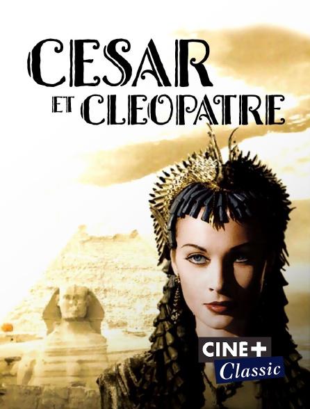 Ciné+ Classic - César et Cléopâtre