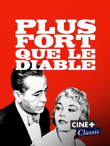 Ciné+ Classic - Plus fort que le diable