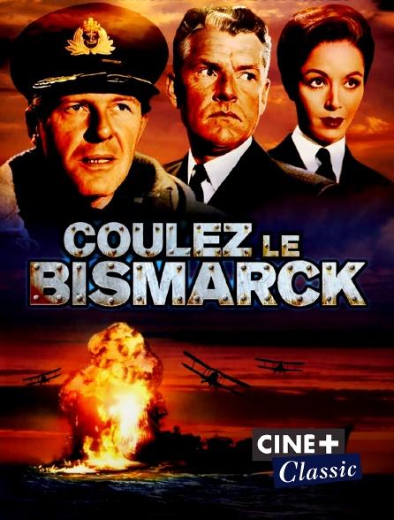 Ciné+ Classic - Coulez le bismarck
