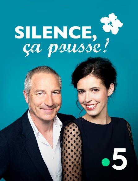 France 5 - Silence, ça pousse !