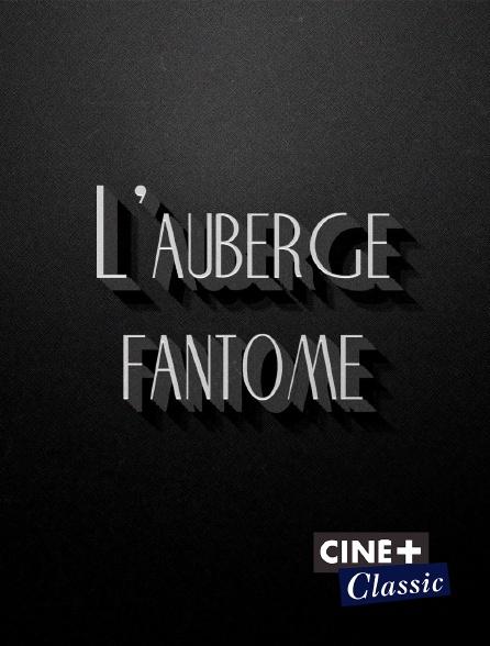 Ciné+ Classic - L'auberge fantôme