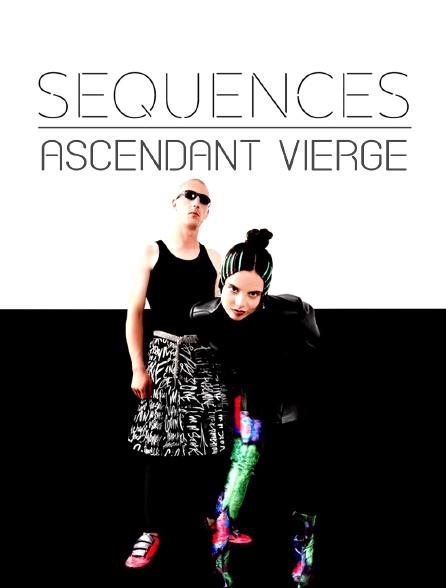 Séquences : Ascendant Vierge