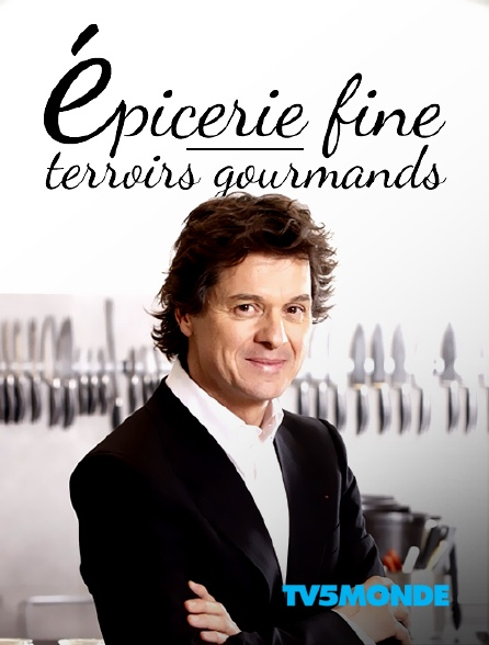 TV5MONDE - Epicerie fine, terroirs gourmands