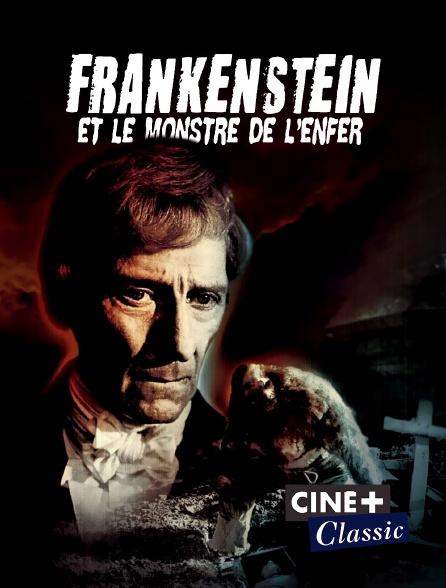 Ciné+ Classic - Frankenstein et le monstre de l'enfer