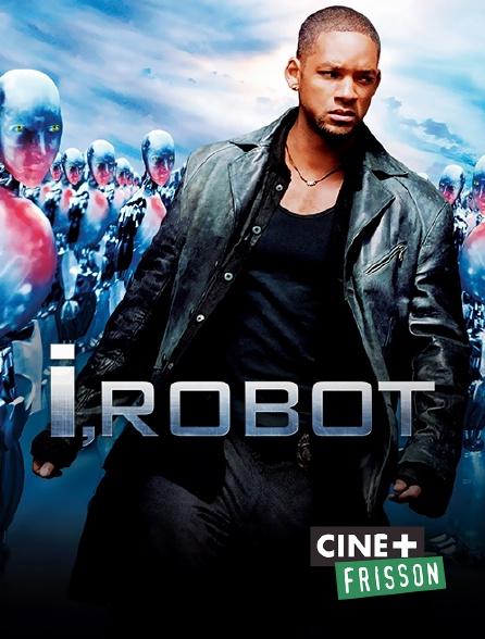 Ciné+ Frisson - I, Robot